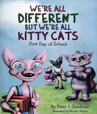 We're All Different but We're All Kitty Cats: First Day of School