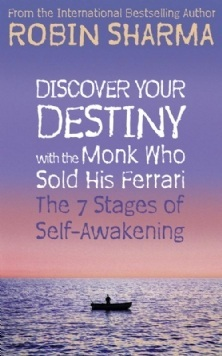 Discover your destiny with the monk who sold his ferrari: the 7 stages of self-awakening par Robin S. Sharma