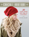 Crochet Boutique: 30 Simple, Stylish Hats, Bags  Accessories