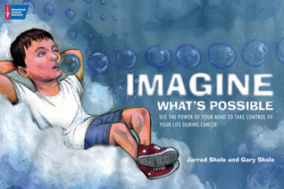imagine-what-s-possible-using-the-power-of-your-mind-to-help-take-control-of-your-life-during-cancer