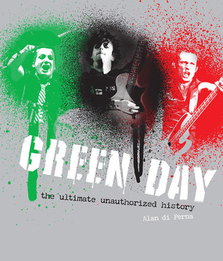 Green Day: The Ultimate Unauthorized History