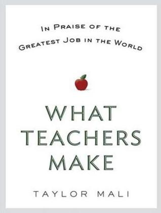 What Teachers Make by Taylor Mali