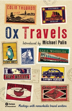 Ox Travels: Meetings with Remarkable Travel Writers