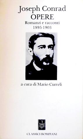 Opere. Romanzi e racconti 1895-1903