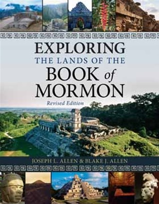 Exploring The Lands Of The Book Of Mormon