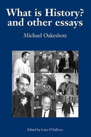 What Is History? by Michael Oakeshott