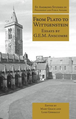 from plato to wittgenstein essays by gem anscombe by g e m anscombe 12435959