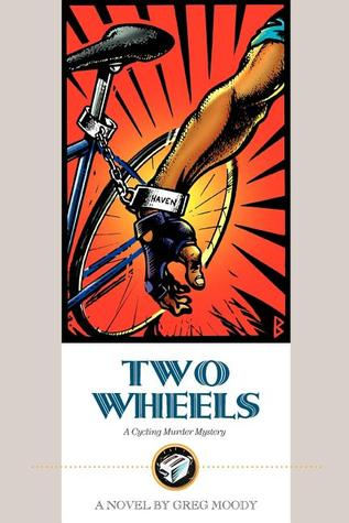 Two Wheels: A Cycling Murder Mystery