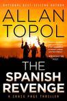 The Spanish Revenge by Allan Topol