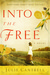 Into the Free A Novel by Julie Cantrell