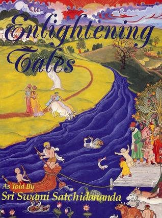 Enlightening Tales: as Told by Sri Swami Satchidananda por Swami Satchidananda