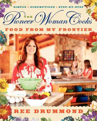 The Pioneer Woman Cooks: Food from My Frontier (Hardcover)