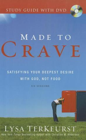 Made to Crave Study Guide: Satisfying Your Deepest Desire with God, Not Food: Six Sessions [With DVD]