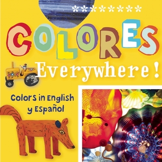 Colores Everywhere!: Colors in English and Spanish