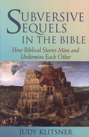 Subversive Sequels in the Bible by Judy Klitsner