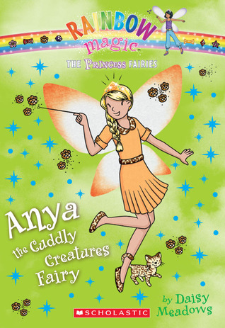 Anya the Cuddly Creatures Fairy (Rainbow Magic: Princess Fairies #3)
