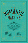 The Romantic Machine: Utopian Science and Technology after Napoleon