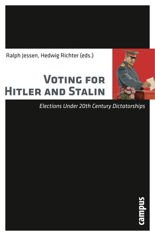Voting for Hitler and Stalin: Elections under 20th Century Dictatorships