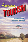 American Tourism: Constructing a National Tradition