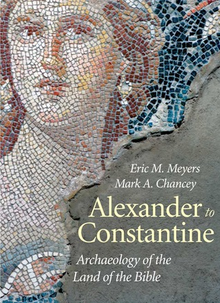 Alexander to Constantine: Archaeology of the Land of the Bible, Vol 3