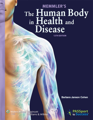 Memmler's The Human Body in Health and Disease [with Study Guide + PrepU]