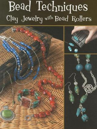Bead Techniques With A Bead Roller: Clay Jewelry with Bead Rollers