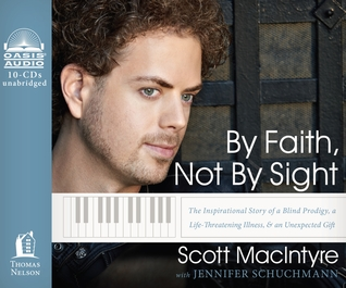By Faith, Not By Sight (Library Edition): The Inspirational Story of a Blind Prodigy, a Life-Threatening Illness, and an Unexpected Gift