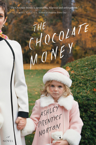 The Chocolate Money by Ashley Prentice Norton