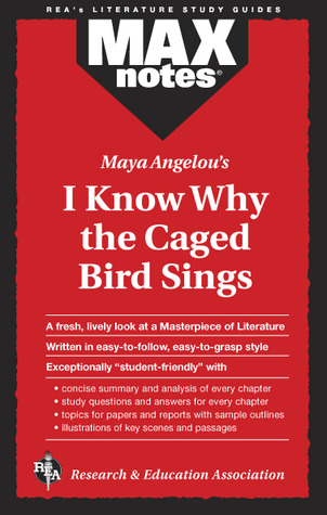 MAXNotes Literature Guides: Maya Angelou's I Know Why the Caged Bird Sings
