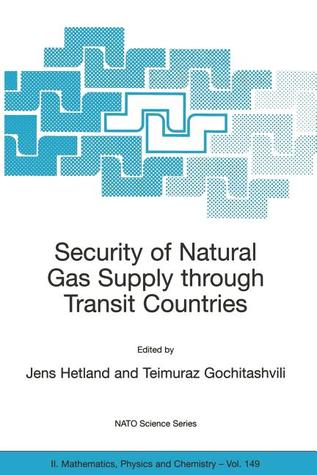 Security of Natural Gas Supply Through Transit Countries [With CDROM]