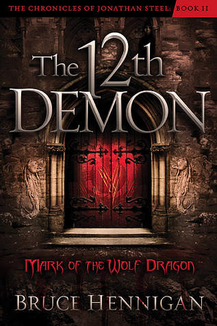 The Twelfth Demon Mark Of The Wolf Dragon By Bruce Hennigan