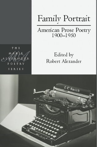 Family Portrait: American Prose Poetry 1900 - 1950