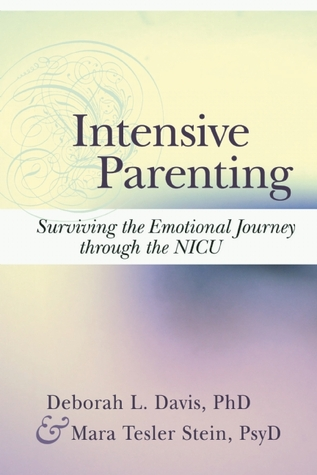 Intensive Parenting: Surviving the Emotional Journey through the NICU