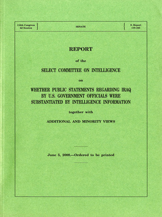 Report on Whether Public Statements Regarding Iraq by U.S. Government Officials Were Substantiated By Intelligence, June 5, 2008
