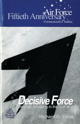 Decisive Force: Strategic Bombing in the Gulf War