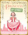 The Princess of 8th Street by Linas Alsenas