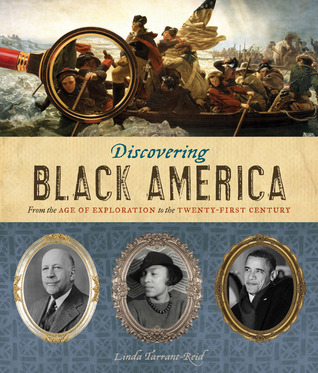 Discovering black america from the age of exploration to the discovering black america from the age of exploration to the twenty first century by linda tarrant reid sciox Choice Image