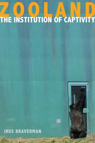 Zooland: The Institution of Captivity