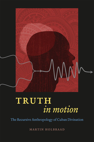 Truth in Motion: The Recursive Anthropology of Cuban Divination