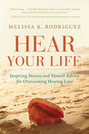 Hear Your Life by Melissa Kay Rodriguez