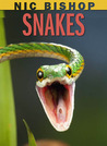 Snakes by Nic Bishop