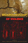 The Bioarchaeology of Violence
