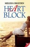 Heart Block by Melissa Brayden