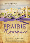 The Prairie Romance Collection by Judith McCoy Miller