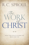 The Work of Christ by R.C. Sproul