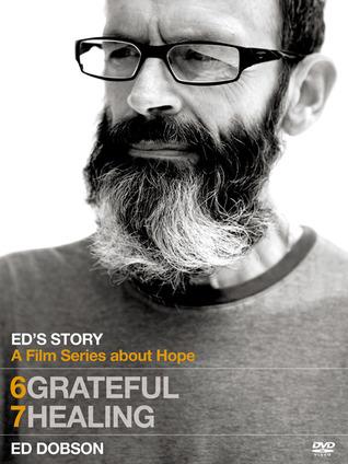 Ed's Story: Grateful & Ed's Story: Healing