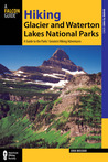 Hiking Glacier and Waterton Lakes National Parks, 4th: A Guide to the Parks' Greatest Hiking Adventures