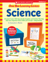 Shoe Box Learning Centers: Science: 30 Instant Centers With Reproducible Templates and Activities That Help Kids Learn Important Science Skills and Concepts—Independently!