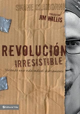Revolución Irresistible: Viviendo una vida radical diariamente
