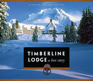 Timberline Lodge: A Love Story